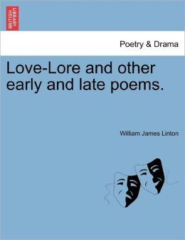 Love-Lore And Other Early And Late Poems.