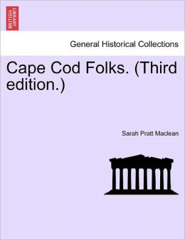 Cape Cod Folks. (Third Edition.)