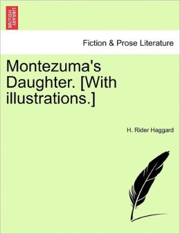 Montezuma's Daughter. [With Illustrations.]