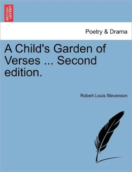 A Child's Garden Of Verses ... Second Edition.