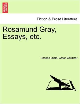 Rosamund Gray, Essays, Etc.