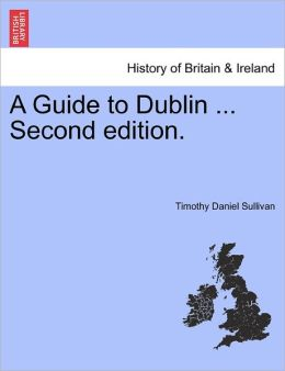 A Guide To Dublin ... Second Edition.