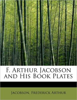F. Arthur Jacobson And His Book Plates