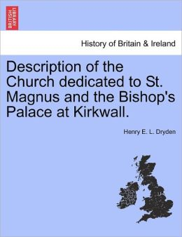 Description Of The Church Dedicated To St. Magnus And The Bishop's Palace At Kirkwall.