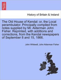 The Old House Of Kendal