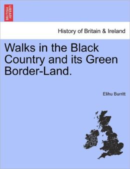 Walks In The Black Country And Its Green Border-Land.