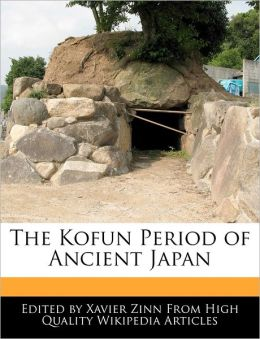 The Kofun Period of Ancient Japan
