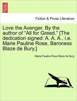 Love The Avenger. By The Author Of All For Greed. [The Dedication Signed