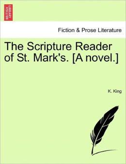 The Scripture Reader Of St. Mark's. [A Novel.]