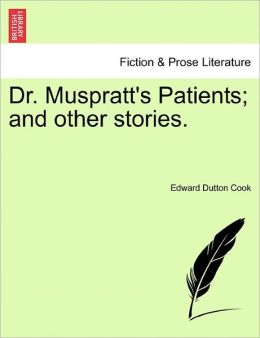 Dr. Muspratt's Patients; And Other Stories.