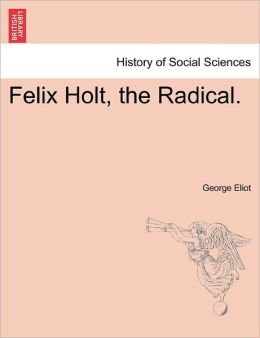 Felix Holt, The Radical.
