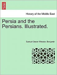 Persia And The Persians. Illustrated.