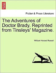 The Adventures Of Doctor Brady. Reprinted From Tinsleys' Magazine.