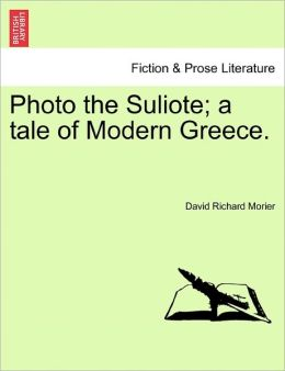 Photo The Suliote; A Tale Of Modern Greece.