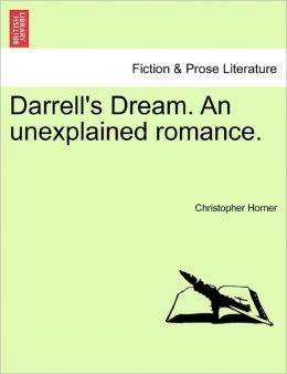 Darrell's Dream. An Unexplained Romance.