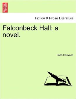 Falconbeck Hall; A Novel.