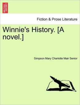 Winnie's History. [A novel.]