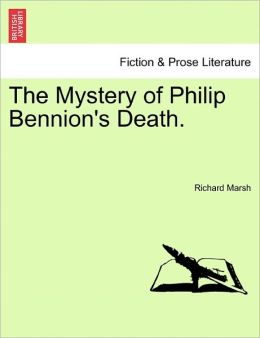 The Mystery Of Philip Bennion's Death.