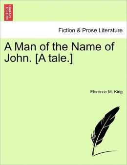 A Man Of The Name Of John. [A Tale.]