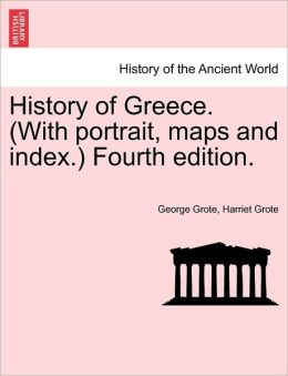 History Of Greece. (With Portrait, Maps And Index.) Fourth Edition.