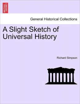 A Slight Sketch Of Universal History