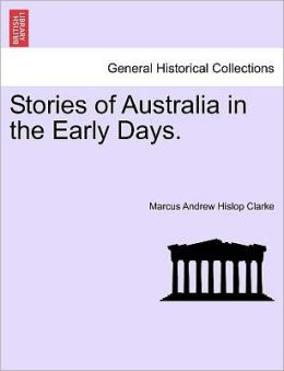 Stories Of Australia In The Early Days.