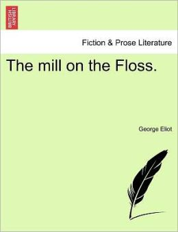 The Mill On The Floss.