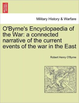 O'Byrne's Encyclopaedia Of The War