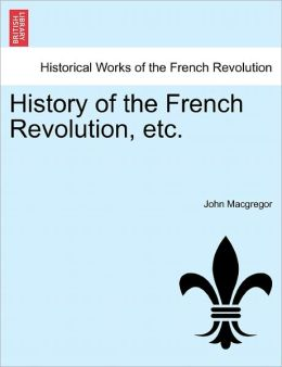 History Of The French Revolution, Etc.