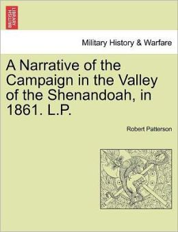 A Narrative Of The Campaign In The Valley Of The Shenandoah, In 1861. L.P.