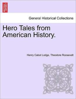 Hero Tales From American History.