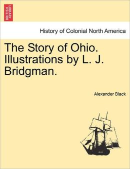 The Story of Ohio. Illustrations by L. J. Bridgman.