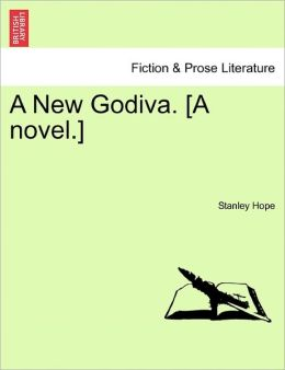 A New Godiva. [A Novel.]