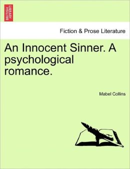 An Innocent Sinner. A Psychological Romance.