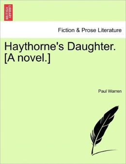 Haythorne's Daughter. [A Novel.]
