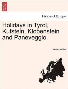 Holidays In Tyrol, Kufstein, Klobenstein And Paneveggio.
