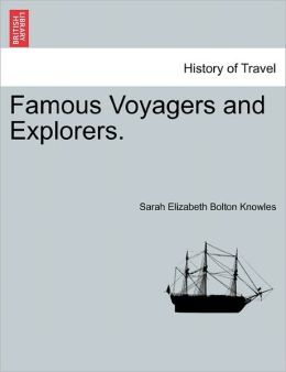 Famous Voyagers And Explorers.