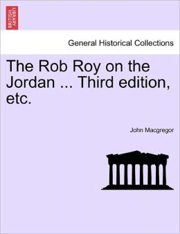 The Rob Roy On The Jordan ... Third Edition, Etc.