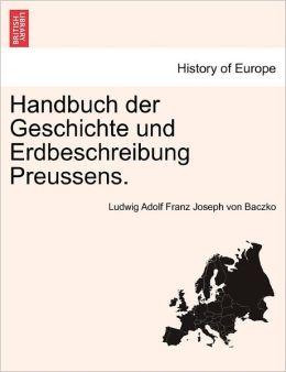 Handbuch Der Geschichte Und Erdbeschreibung Preussens.