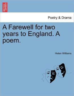 A Farewell For Two Years To England. A Poem.