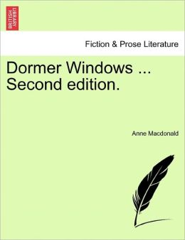 Dormer Windows ... Second Edition.