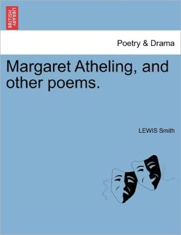 Margaret Atheling, And Other Poems.