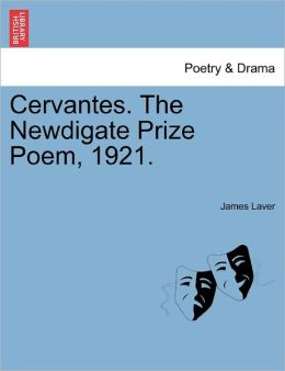 Cervantes. The Newdigate Prize Poem, 1921.