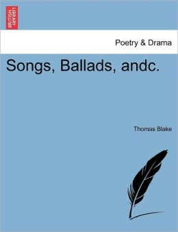Songs, Ballads, Andc.