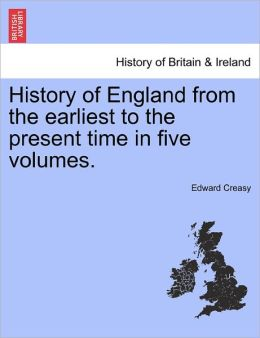 History Of England From The Earliest To The Present Time In Five Volumes.
