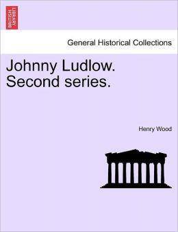 Johnny Ludlow. Second Series.
