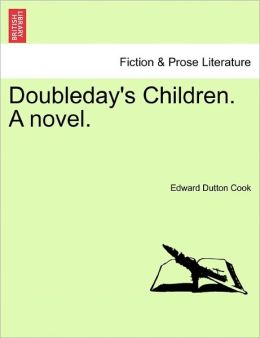 Doubleday's Children. A Novel.