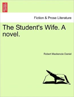 The Student's Wife. A Novel.