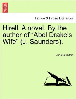Hirell. A Novel. By The Author Of Abel Drake's Wife (J. Saunders).