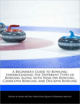 A Beginner's Guide To Bowling